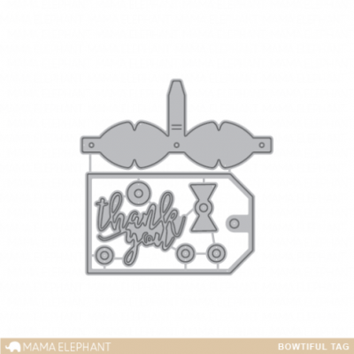 Bowtiful Tag - Creative Cuts - Mama Elephant