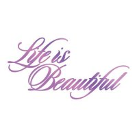 Hotfoil Stamp - Life Is Beautiful